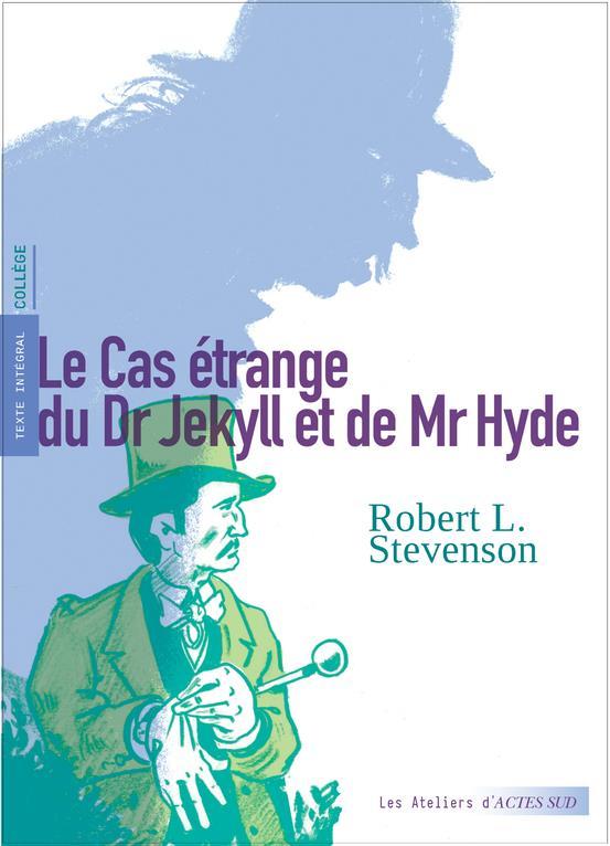 LE CAS ETRANGE DU DR JEKYLL ET DE MR HYDE STEVENSON/MAFFRE ACTES SUD