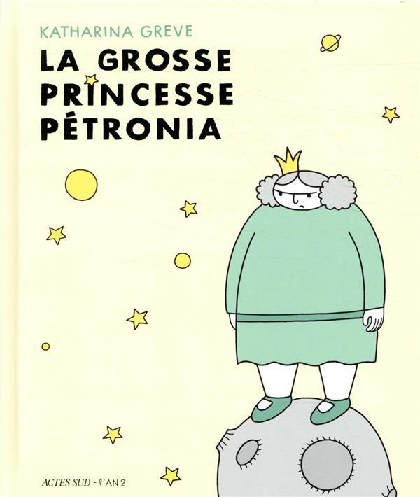 LA GROSSE PRINCESSE PETRONIA GREVE, KATHARINA ACTES SUD