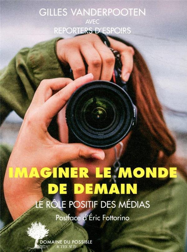 IMAGINER LE MONDE DE DEMAIN  -  LE ROLE POSITIF DES MEDIAS