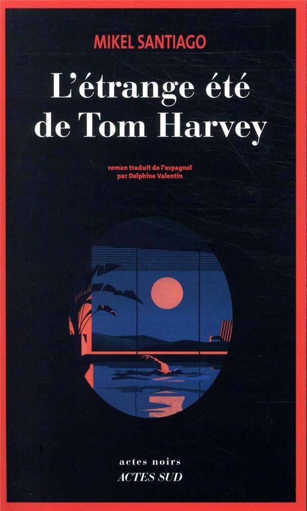 L-ETRANGE ETE DE TOM HARVEY