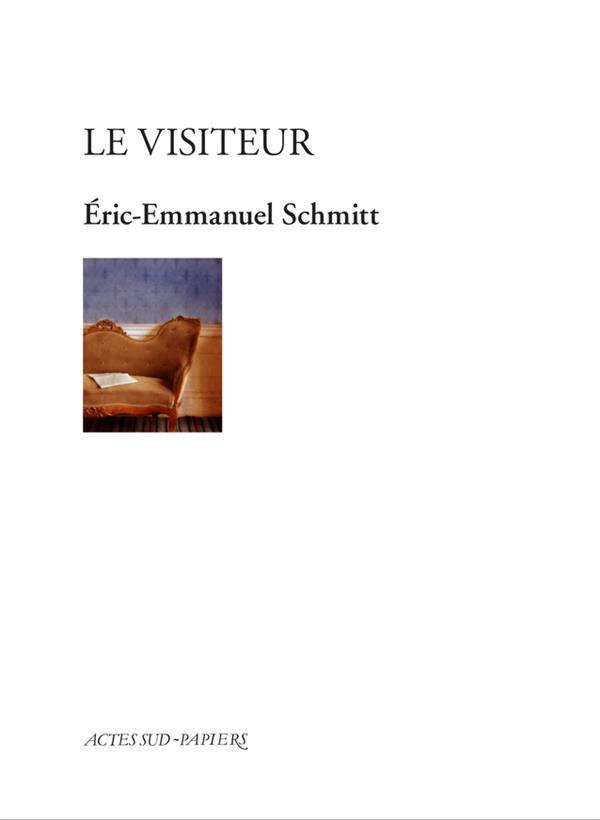 LE VISITEUR SCHMITT E-E. ACTES SUD