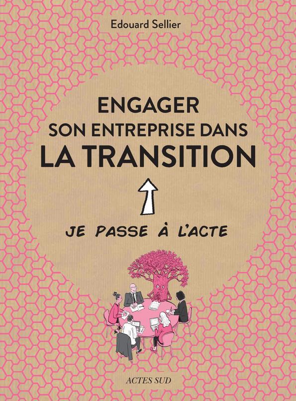 ENGAGER SON ENTREPRISE DANS LA TRANSITION SELLIER/MARTY ACTES SUD