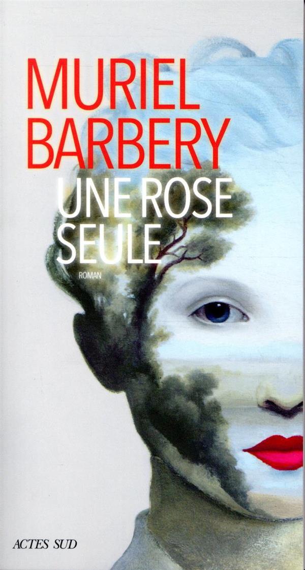 UNE ROSE SEULE BARBERY, MURIEL ACTES SUD