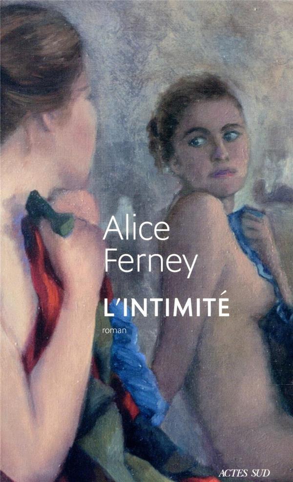 L'INTIMITE FERNEY ALICE ACTES SUD