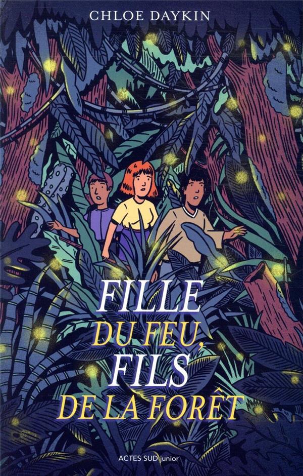 FILLE DU FEU, FILS DE LA FORET DAYKIN, CHLOE ACTES SUD