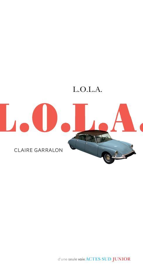 L.O.L.A. GARRALON, CLAIRE ACTES SUD