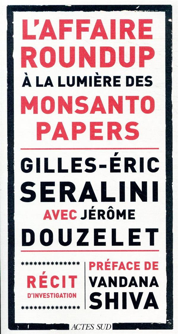 L'AFFAIRE ROUNDUP A LA LUMIERE DES MONSANTO PAPERS SERALINI/DOUZELET ACTES SUD