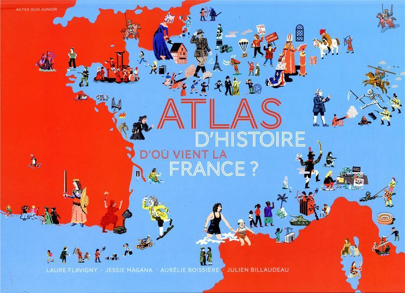D'OU VIENT LA FRANCE ? ATLAS D'HISTOIRE MAGANA/FLAVIGNY ACTES SUD