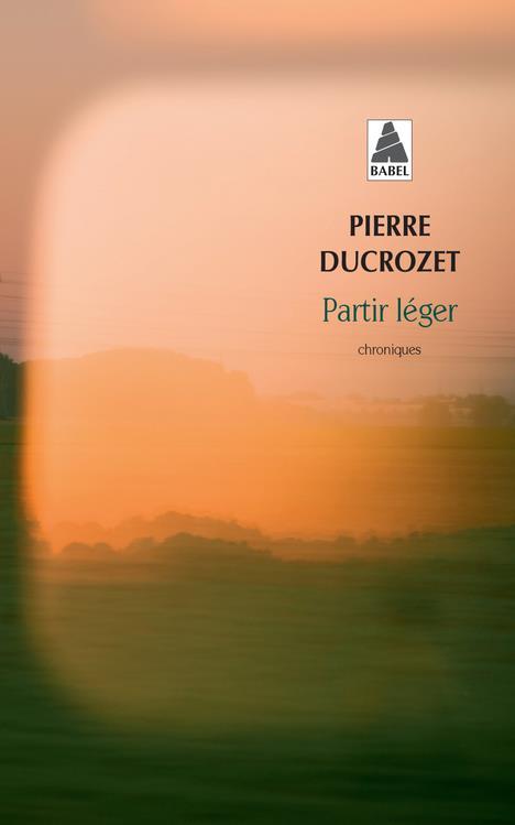 PARTIR LEGER  -  UN AN DE CHRONIQUES DANS LIBERATION
