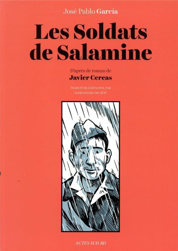 LES SOLDATS DE SALAMINE  -  D'APRES L'OEUVRE DE JAVIER CERCAS CERCAS/GARCIA ACTES SUD