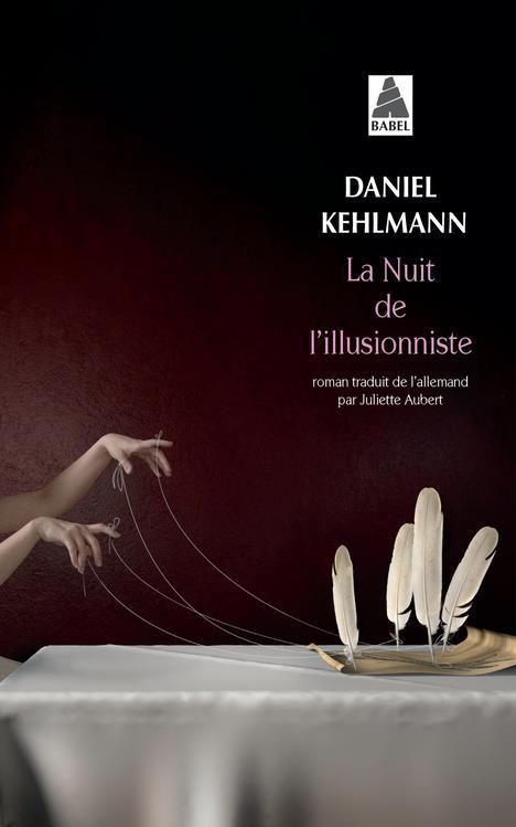 LA NUIT DE L'ILLUSIONNISTE KEHLMANN DANIEL ACTES SUD
