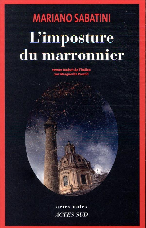 L-IMPOSTURE DU MARRONNIER - UN SABATINI MARIANO ACTES SUD