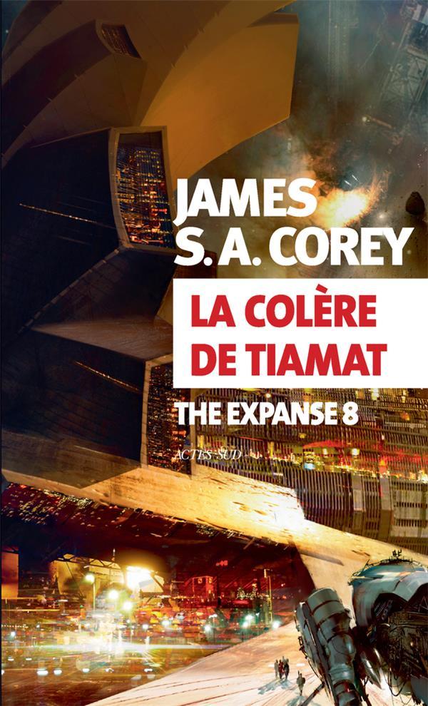 THE EXPANSE T.8  -  LA COLERE DE TIAMAT COREY, JAMES S. A. ACTES SUD