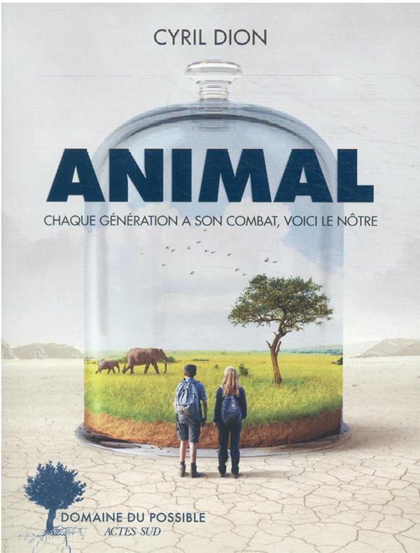 ANIMAL : CHAQUE GENERATION A SON COMBAT, VOICI LE NOTRE