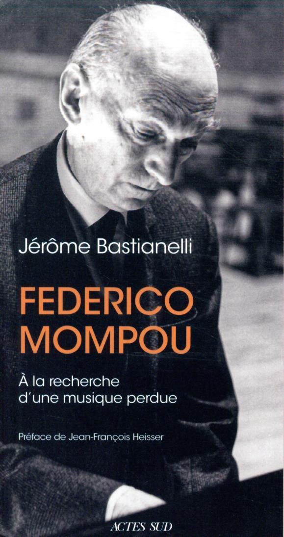 FEDERICO MOMPOU [1893-1987] - BASTIANELLI JEROME ACTES SUD