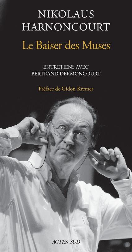 LE BAISER DES MUSES  -  ENTRETIENS AVEC BERTRAND DERMONCOURT