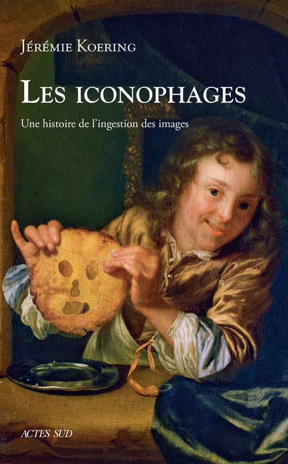 LES ICONOPHAGES  -  UNE HISTOIRE DE L'INGESTION DES IMAGES