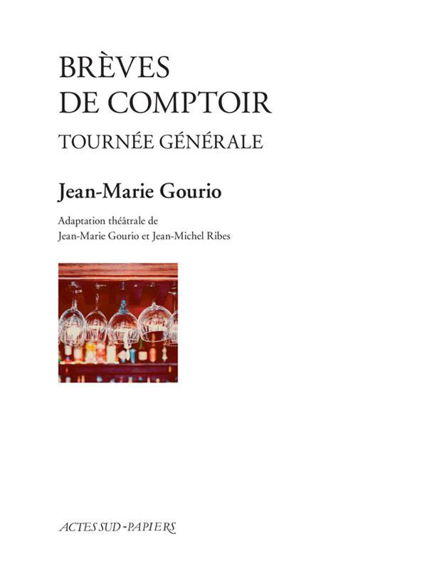 BREVES DE COMPTOIR  -  TOURNEE GENERALE GOURIO/RIBES ACTES SUD