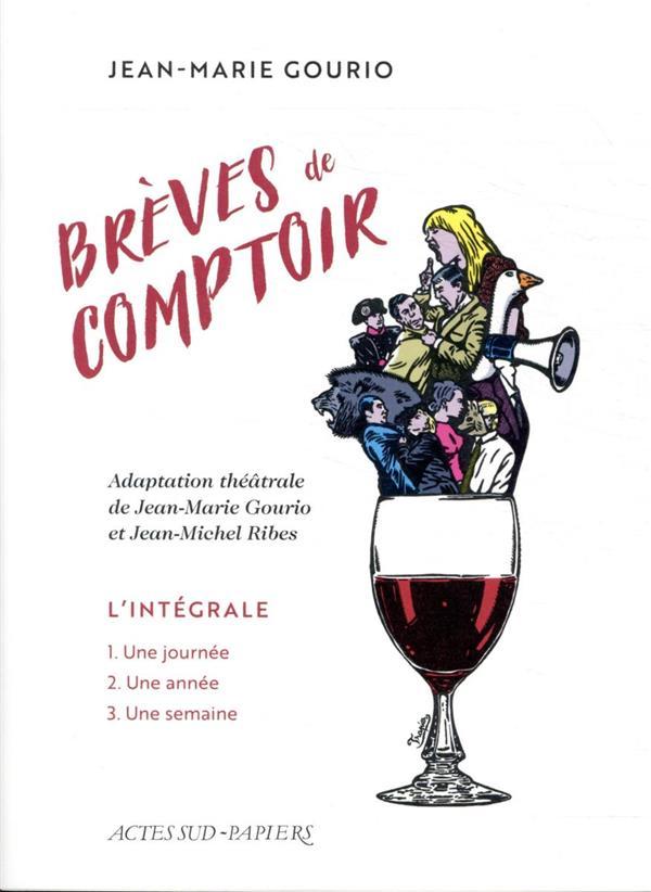 BREVES DE COMPTOIR  -  L'INTEGRALE : UNE JOURNEE, UNE SEMAINE, UNE ANNEE