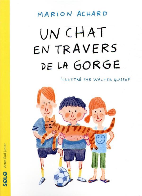 UN CHAT EN TRAVERS DE LA GORGE ACHARD/GLASSOF ACTES SUD