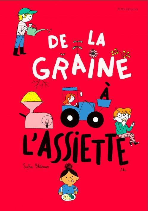 DE LA GRAINE A L'ASSIETTE BLITMAN/AKI ACTES SUD