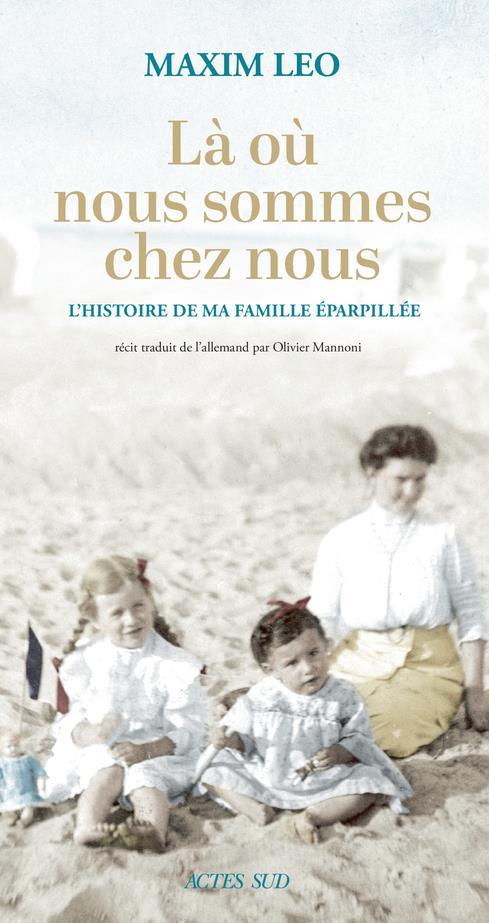 LA OU NOUS SOMMES CHEZ NOUS  -  L'HISTOIRE DE MA FAMILLE EPARPILLEE