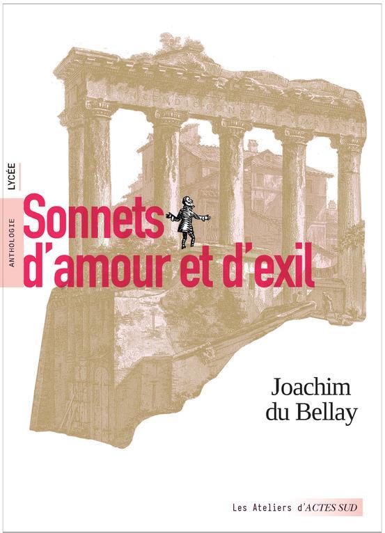 SONNETS D'AMOUR ET D'EXIL DU BELLAY/OLISLAEGER ACTES SUD