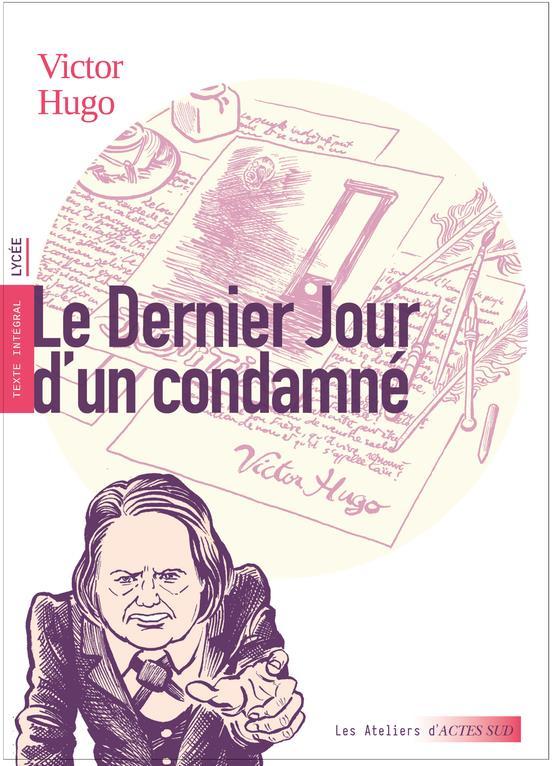 LE DERNIER JOUR D'UN CONDAMNE HUGO/GABISON/HUREAU ACTES SUD