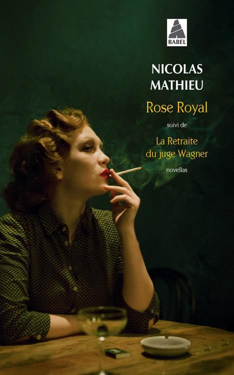 ROSE ROYAL  -  LA RETRAITE DU JUGE WAGNER MATHIEU NICOLAS ACTES SUD