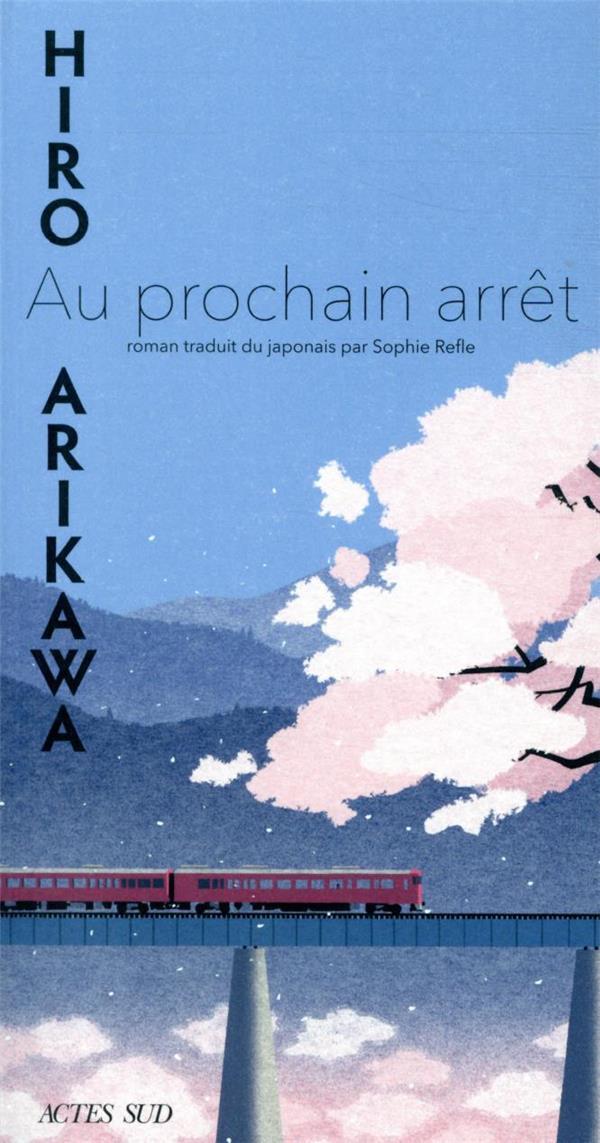 AU PROCHAIN ARRET ARIKAWA HIRO ACTES SUD