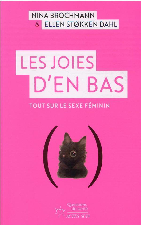 LES JOIES D'EN BAS : TOUT SUR LE SEXE FEMININ