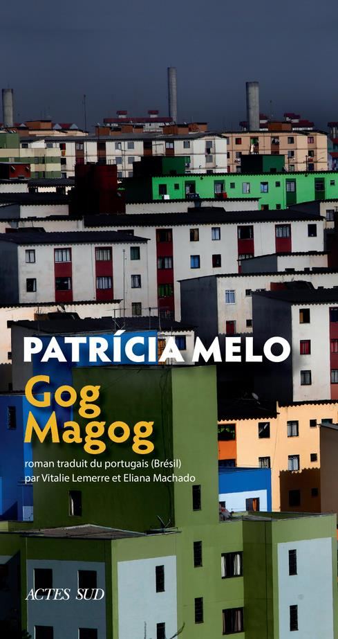 GOG MAGOG MELO, PATRICIA ACTES SUD