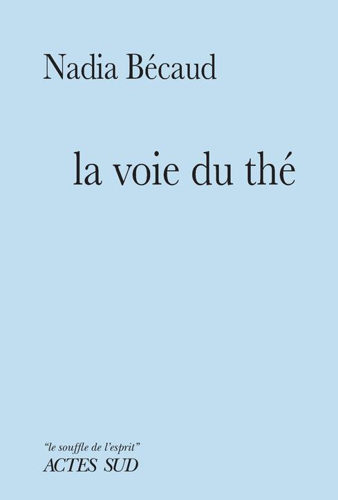 LA VOIE DU THE BECAUD/FAURE ACTES SUD