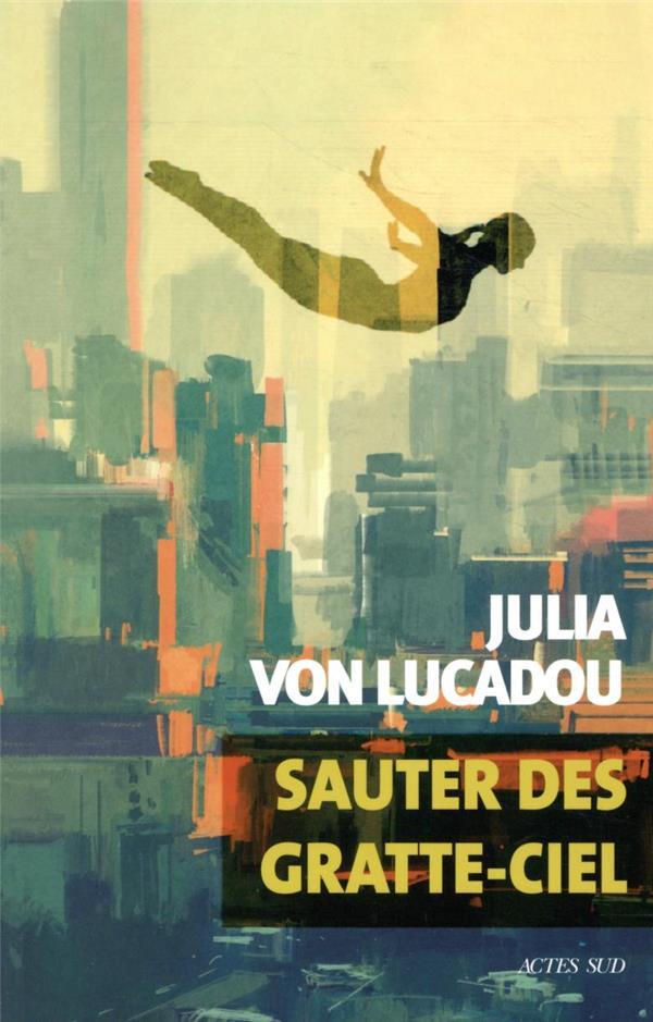 SAUTER DES GRATTE-CIEL VON LUCADOU, JULIA ACTES SUD