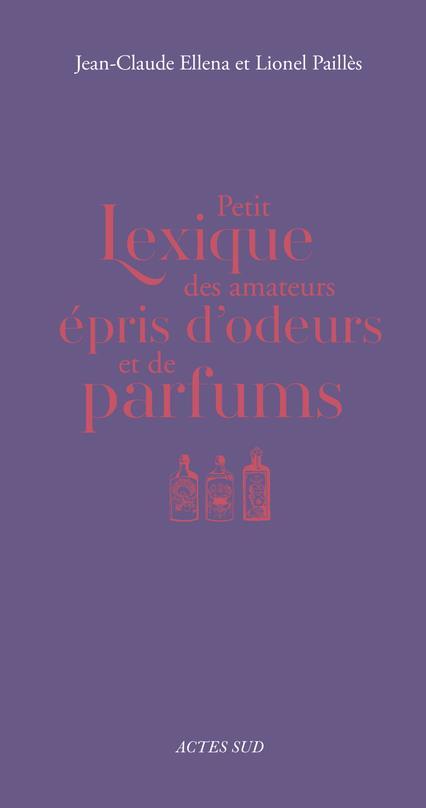 PETIT LEXIQUE DES AMATEURS EPRIS D'ODEURS ET DE PARFUMS
