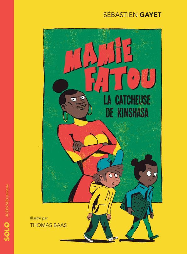MAMIE FATOU, LA CATCHEUSE DE K GAYET/BAAS ACTES SUD
