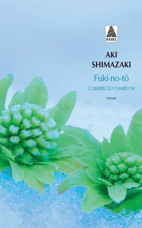 FUKI-NO-TO : L'OMBRE DU CHARDON SHIMAZAKI, AKI ACTES SUD