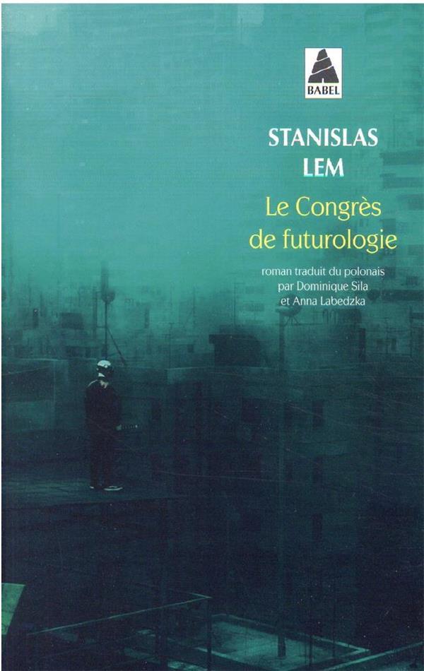 LE CONGRES DE FUTUROLOGIE LEM STANISLAS ACTES SUD