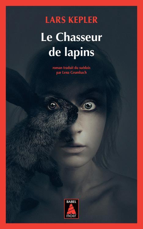 LE CHASSEUR DE LAPINS KEPLER, LARS ACTES SUD
