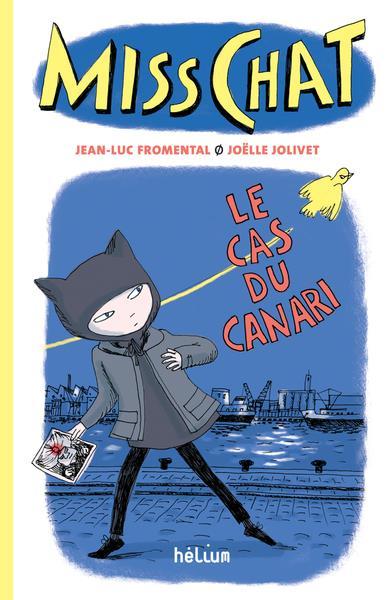 MISS CHAT T.1 : LE CAS DU CANARI