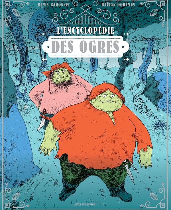 ENCYCLOPEDIE DES OGRES BARONNET/DOREMUS ACTES SUD