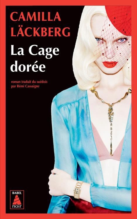 LA CAGE DOREE - LA VENGEANCE D'UNE FEMME EST DOUCE ET IMPITOYABLE LACKBERG CAMILLA ACTES SUD
