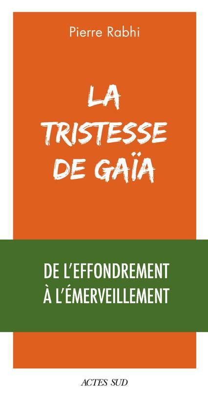 LA TRISTESSE DE GAIA : DE L'EFFONDREMENT A L'EMERVEILLEMENT