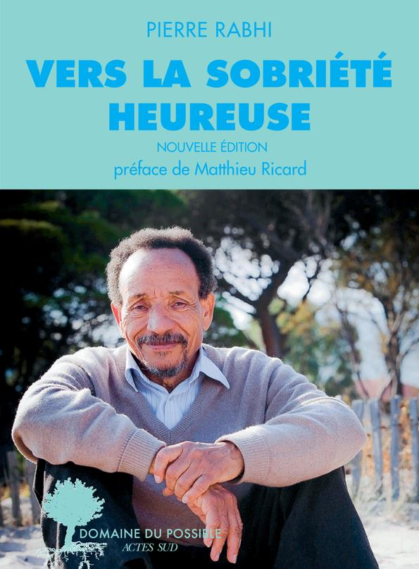 VERS LA SOBRIETE HEUREUSE - NOUVELLE EDITION RABHI/RICARD ACTES SUD