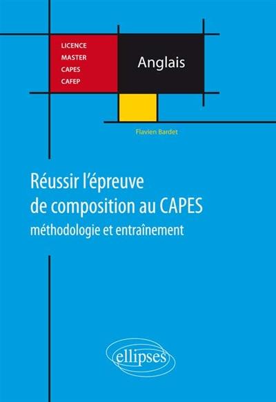 REUSSIR L EPREUVE DE COMPOSITION AU CAPES D ANGLAIS. METHODOLOGIE ET ENTRAINEMENT