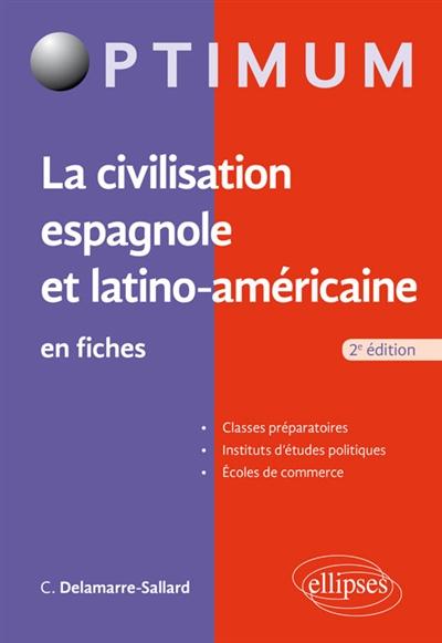 LA CIVILISATION ESPAGNOLE ET LATINO-AMERICAINE EN FICHES - 2E EDITION