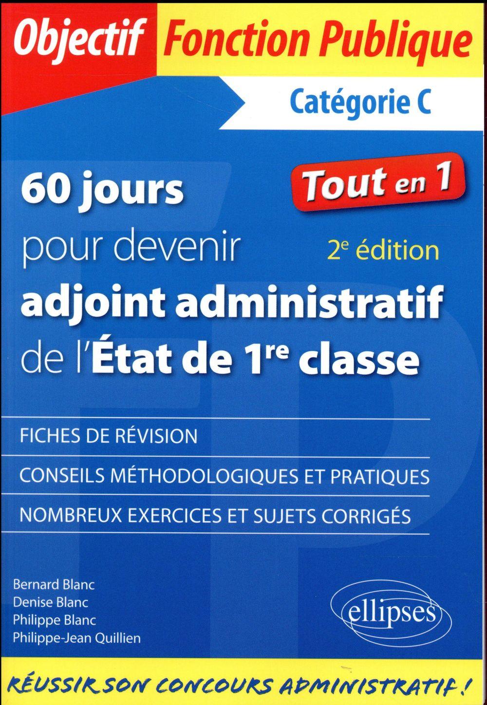 d516874fcbe 60 JOURS POUR DEVENIR ADJOINT ADMINISTRATIF DE L ETAT DE 1RE CLASSE 2E  EDITION - Librairie Martelle