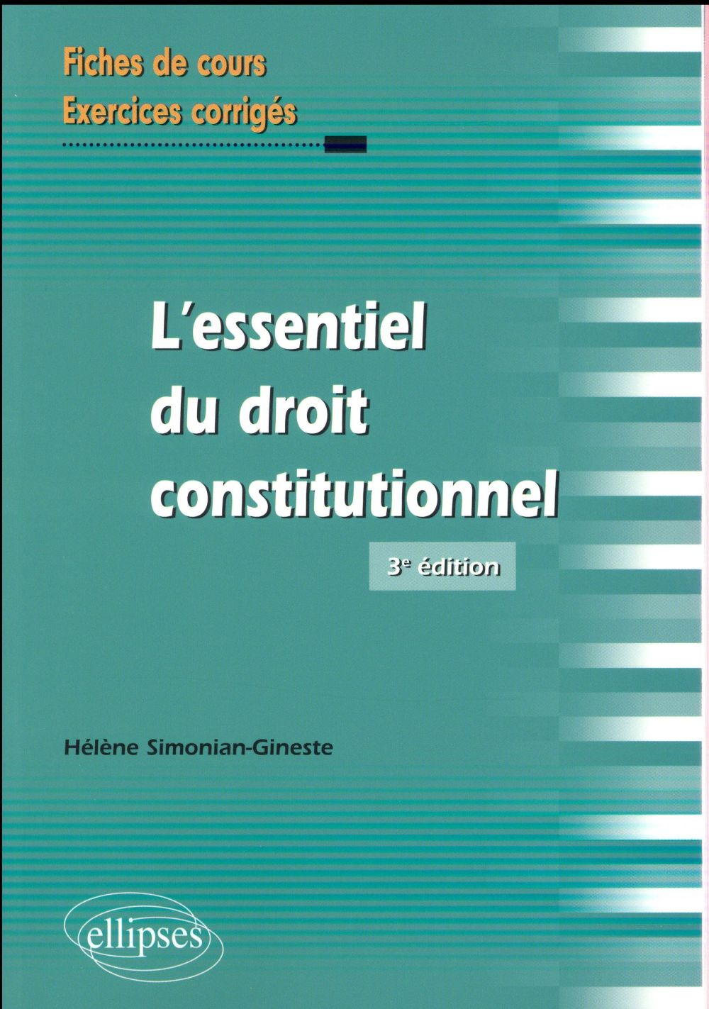 L'ESSENTIEL DU DROIT CONSTITUTIONNEL (3E EDITION)