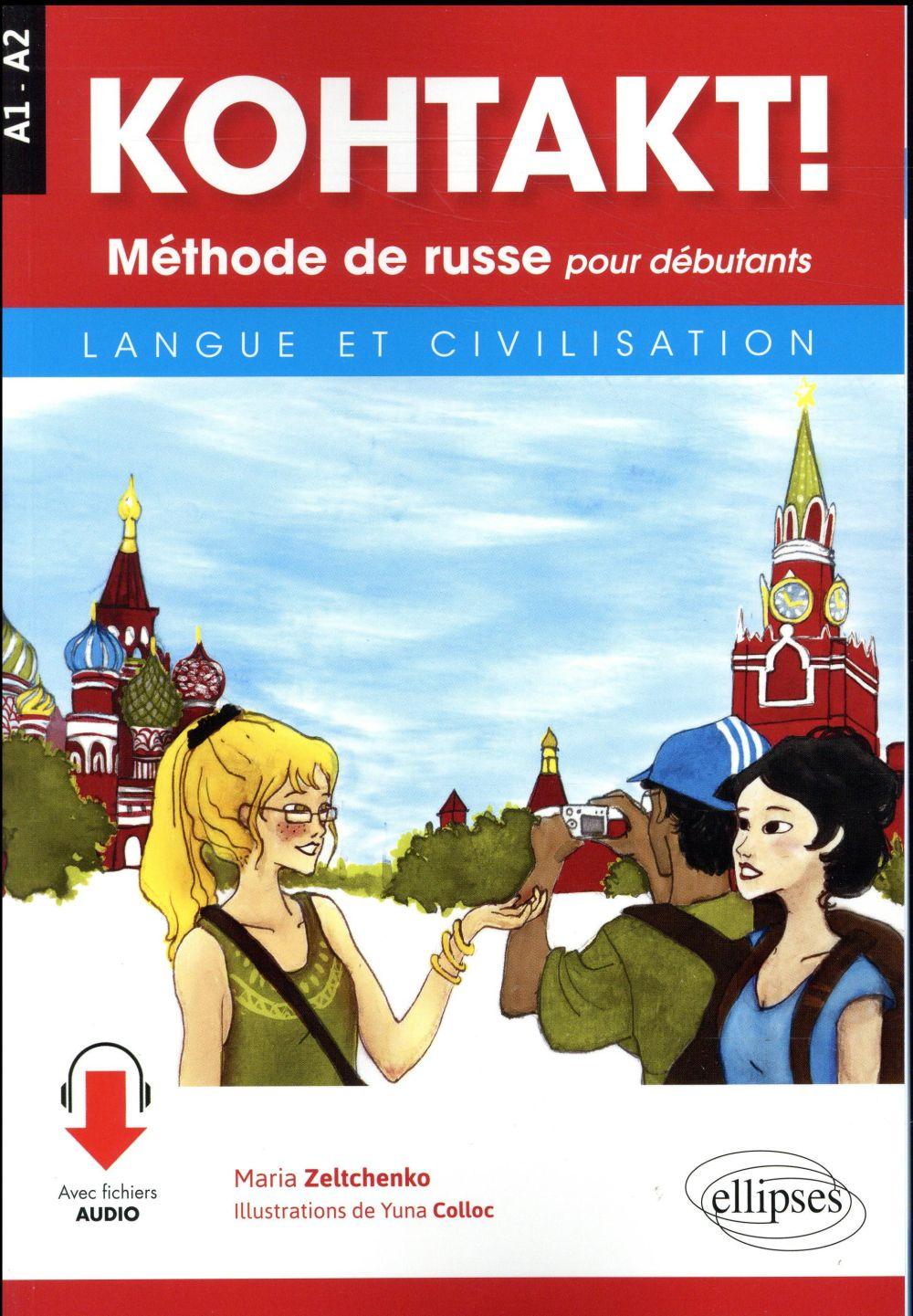 KOHTAKT !  -  METHODE DE RUSSE POUR DEBUTANTS  -  LANGUE ET CIVILISATION  -  A1>A2