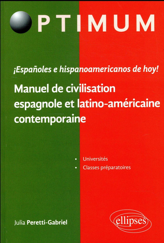 ¡ESPAñOLES E HISPANOAMERICANOS DE HOY! MANUEL DE CIVILISATION ESPAGNOLE ET LATINO-AMERICAINE CONTEMPORAINE
